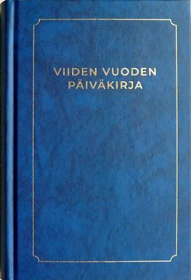 Viiden vuoden päiväkirja (384 sivua, 130x203, sinikantinen)